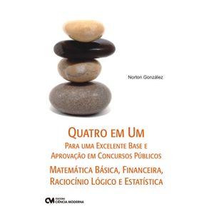 Livro-Quatro-em-Um-Para-Uma-Excelente-Base-e-Aprovacao-em-Concursos-Publicos---Matematica-Basica-Financeira-Raciocinio-Logico-e-Estatistica