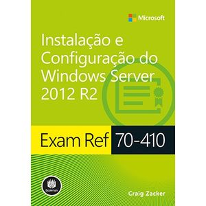 Livro-Exam-Ref-70-410--Instalacao-e-Configuracao-do-Windows-Server-2012-R2