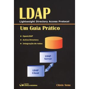 LDAP-Lightweight-Directory-Acess-Protocol-Um-Guia-Pratico