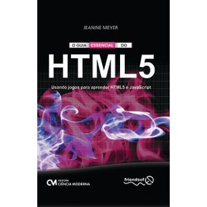 O-Guia-Essencial-do-HTML-5-Usando-jogos-para-aprender-HTML5-e-JavaScript