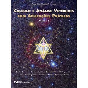 Calculo-e-Analise-Vetoriais-com-Aplicacoes-Praticas-Volume-2