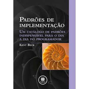 Padroes-de-Implementacao-Um-Catalogo-de-Padroes-Indispensavel-para-o-Dia-a-Dia-do-Programador