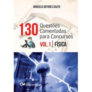 130-Questoes-com-Respostas-Comentadas-para-Concursos-Volume-1Fisica