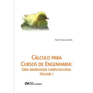 Calculo-Para-Cursos-de-Engenharia--Uma-Abordagem-Computacional---Volume-1
