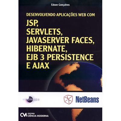 Desenvolvendo-Aplicacoes-Web-com-JSP-SERVELTS-JAVASERVER-FACES-HIBERNATE-EJB-3-PERSISTANCE-E-AJAX