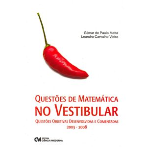 Questoes-de-Matematica-no-Vestibular-Questoes-Objetivas-Desenvolvidas-e-Comentadas-2003-2008