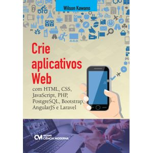 Crie-Aplicativos-Web-com-HTML-CSS-JavaScript-PHP-PostgreSQL-Bootstrap-AngularJS-e-Laravel