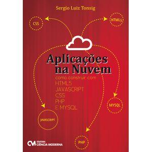 Aplicacoes-na-Nuvem---Como-construir-com-HTML5-JAVASCRIPT-CSS-PHP-E-MYSQL