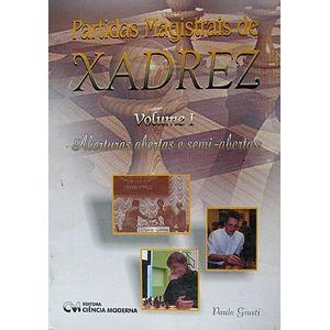 Partidas-Magistrais-de-Xadrez-Volume-1-Aberturas-abertas-e-Semi-abertas