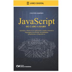E-BOOK-JavaScript-de-Cabo-a-Rabo-Aprenda-a-desenvolver-aplicacoes-usando-somente-a-linguagem-JavaScript-em-multiplas-plataformas-e-dispositivos