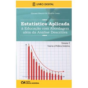 E-BOOK-Estatistica-Aplicada-a-Educacao-com-Abordagem-alem-da-Analise-Descritiva-Volume-2-Teoria-e-Pratica-Indutiva