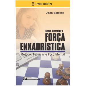 E-BOOK-Como-Aumentar-a-Forca-Enxadristica-Metodo-Tecnicas-e-Foco-Mental