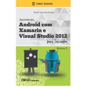 E-BOOK-Aprendendo-Android-com-Xamarin-e-Visual-Studio-2012-para-Iniciantes-Volume-2