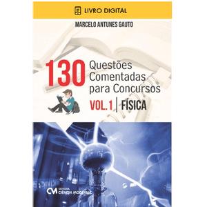 E-BOOK-130-Questoes-com-Respostas-Comentadas-para-Concursos-Vol-1-Fisica