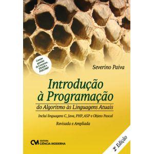 Introducao-a-Programacao-do-Algoritmo-as-Linguagens-Atuais---Inclui-Linguagens-C-Java-PHP-ASP-E-Objetct-Pascal-2ª-Edicao-Revisada-e-Ampliada