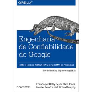 Engenharia-de-Confiabilidade-do-Google-Como-o-Google-administra-seus-sistemas-de-producao