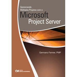 Gerenciando-Multiplos-Projetos-com-o-Microsoft-Project-Server