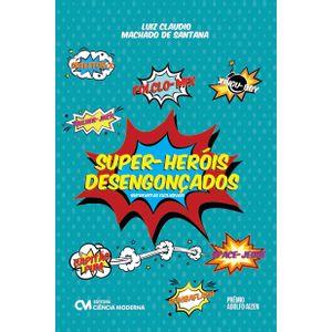 Super-Herois-Desengoncados-Entrevistas-Exclusivas