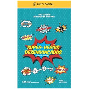 E-BOOK-Super-Herois-Desengoncados-Entrevistas-Exclusivas
