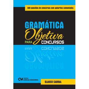 Gramatica-Objetiva-para-Concursos-500-questoes-de-concursos-com-gabaritos-comentados