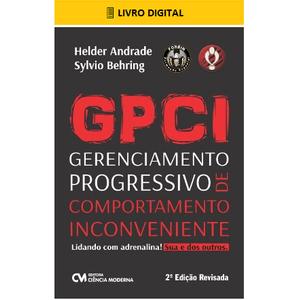 E-BOOK-GPCI-Gerenciamento-Progressivo-de-Comportamento-Inconveniente-2-Edicao-Lidando-com-Adrenalina-Sua-e-dos-Outros