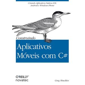 Construindo-Aplicativos-Moveis-com-C-Criando-Aplicativos-Nativos-iOS-Android-e-Windows-Phone