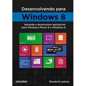 Desenvolvendo-para-Windows-8-Aprenda-a-desenvolver-aplicativos-para-Windows-Phone-8-e-Windows-8