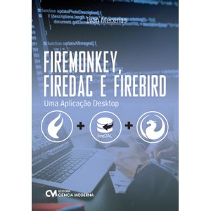 FireMonkey-FireDac-e-Firebird-Uma-Aplicacao-Desktop
