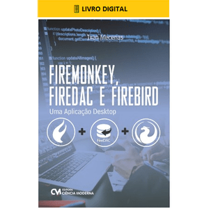 E-BOOK-FireMonkey-FireDac-e-Firebird-Uma-Aplicacao-Desktop