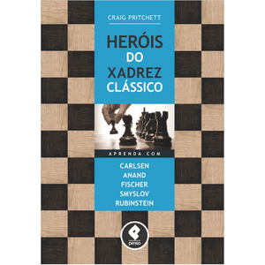 Herois-do-Xadrez-Classico-Aprenda-com-Carlsen-Anand-Fischer-Smyslov-Rubinstein