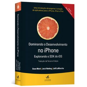 Dominando-o-Desenvolvimento-no-iPhone-Explorando-o-SDK-do-IOS-Traducao-da-3-Edicao