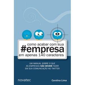 Como-acabar-com-sua-empresa-em-apenas-140-Caracteres-Um-manual-sobre-o-que-as-empresas-nao-devem-fazer-em-sua-comunicacao-no-Twitter