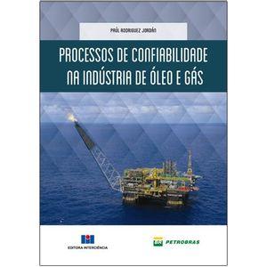 Processos-de-Confiabilidade-na-Industria-de-Oleo-e-Gas