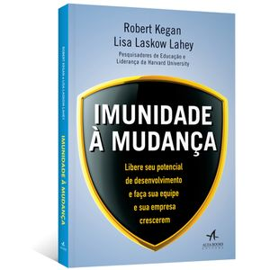 Imunidade-a-Mudanca-Libere-seu-potencial-de-desenvolvimento-e-faca-sua-equipe-e-sua-empresa-crescerem