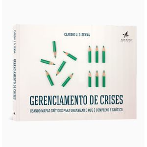 Gerenciamento-de-Crises-Usando-mapas-criticos-para-organizar-o-que-e-complexo-e-caotico