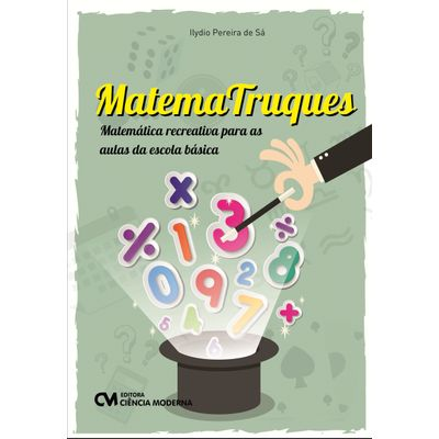 -MatemaTruques--Matematica-Recreativa-para-as-Aulas-da-Escola-Basica