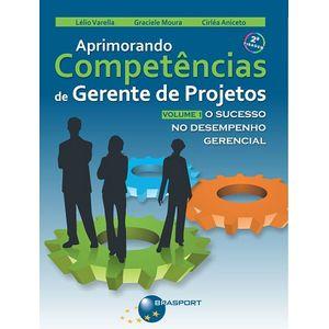 Aprimorando-Competencias-de-Gerente-de-Projetos-Vol-1-O-Sucesso-no-Desempenho-Gerencial
