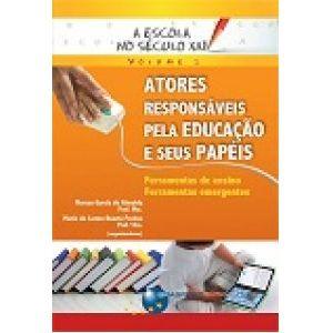 A-Escola-no-Seculo-XXI-Volume-1-Atores-Responsaveis-pela-Educacao-e-seus-Papeis