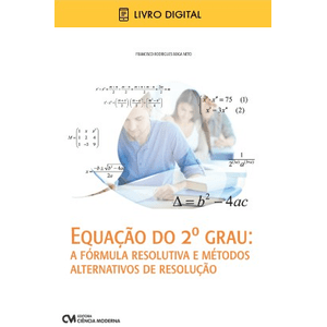 E-BOOK-Equacao-do-2º-Grau--a-formula-resolutiva-e-metodos-alternativos-de-resolucao-envio-por-e-mail
