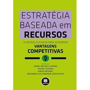 Estrategia-Baseada-em-Recursos---15-Artigos-Classicos-para-Sustentar-Vantagens-Competitivas