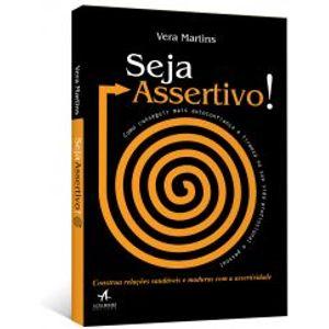 Seja-Assertivo---Como-conseguir-mais-autoconfianca-e-firmeza-na-sua-vida-profissional-e-pessoal