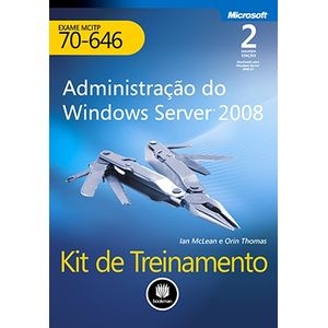 Administracao-do-Windows-Server-2008---Kit-de-Treinamento-MCITP--Exame-70-646----2ª-Edicao