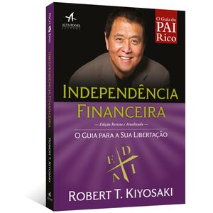 Independencia-Financeira--O-guia-para-a-libertacao---Serie-Pai-Rico