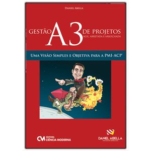 Gestao-A3--Agil-Arretada-e-Arrochada--de-Projetos---Uma-Visao-Simples-e-Objetiva-para-PMI-ACP