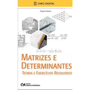 E-BOOK-Matrizes-e-Determinantes---Teoria-e-Exercicios-Resolvidos--envio-por-e-mail-