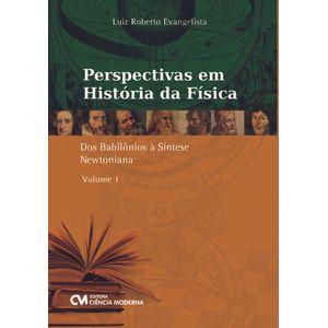 Livro-Perspectivas-em-Historia-da-Fisica--Volume-1-Dos-Babilonios-a-Sintese-Newtoniana