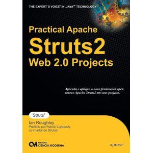 Livro-Practical-Apache-Struts-2-Web-2.0-Projects---Aprenda-e-aplique-o-novo-framework-open-source-Apache-Struts-2-em-seus-projetos