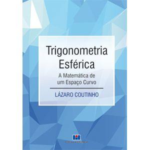 Livro-TRIGONOMETRIA-ESFERICA-A-Matematica-de-um-Espaco-Curvo