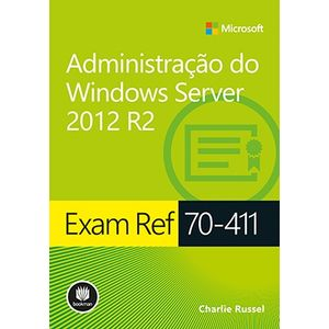 Livro-Exam-Ref-70-411--Administracao-do-Windows-Server-2012-R2