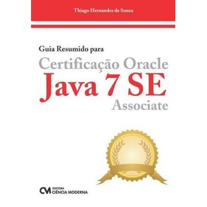 Guia-Resumido-para-Certificacao-Oracle-Java-7-SE-Associate